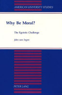 Why Be Moral? : ...