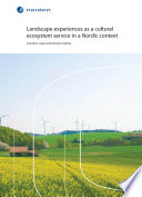 Landscape Experiences As A Cultural Ecosystem Service In A Nordic Context