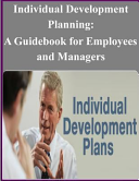 Individual Development Planning: A Guidebook for Employees and Managers