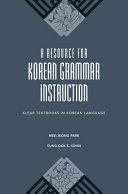A Resource for Korean Grammar Instruction