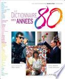 Le Dictionnaire des ann  es 80