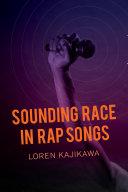Sounding Race in Rap Songs