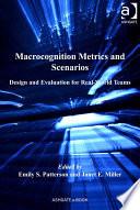 Macrocognition Metrics and Scenarios
