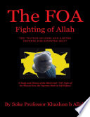 "The FOA Fighting of Allah the ""Nation of Gods and Earths Defense for Knowing Self"": A Study and History of the Black Gods '120' Styles of the Martial Arts, the Supreme Book In Self Defense"