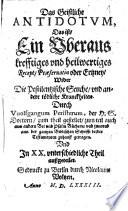 Das Geistliche Antidotum, Das ist, Ein Überaus krefftiges und heilwertiges Recept, Praeservativ oder Ertzney Wider Die Pestilentzische Seuche und andere tödliche Kranckheiten