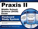 Praxis II Middle School  Science  0439  Exam Flashcard Study System
