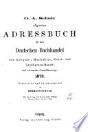 Allgemeines Adreßbuch für den deutschen Buchhandel, den Antiquar-, Colportage-, Kunst- Landkarten- und Musikalien-Handel sowie verwandte Geschäftszweige