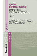 Applied Psycholinguistics. Positive effects and ethical perspectives: Volume I