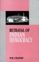 Betrayal of Indian Democracy