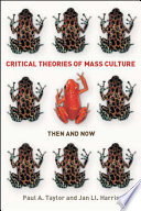 Critical Theories Of Mass Media  Then And Now