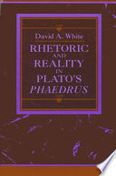 Rhetoric and Reality in Plato s  Phaedrus