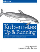 Kubernetes: Up And Running : containers a week. how is that possible?...