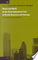 Youth and Work in the Post Industrial City of North America and Europe