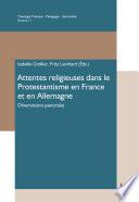 Attentes religieuses dans le Protestantisme en France et en Allemagne
