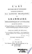 L art de parler et d   crire correctement la langue fran  oise ou grammaire philosophique et litt  raire de cette langue