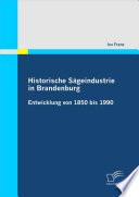 """Historische S""""geindustrie in Brandenburg"""