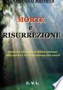 Morte e risurrezione Quel che riferisce la Bibbia sulla morte e sulla risurrezione