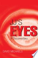 JJ s Eyes