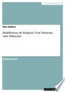 Buddhismus als Religion? Vom Hinayana zum Mahayana