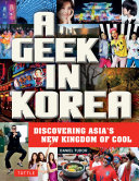 Geek in Korea And Kimchi Or Anyone Intrigued By Korea And Korean