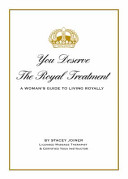 You Deserve the Royal Treatment