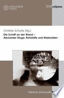 Die Schrift an der Wand - Alexander Kluge: Rohstoffe und Materialien