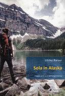 Sola in Alaska  Viaggio nelle terre del lungo inverno