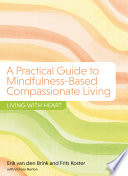 A Practical Guide to Mindfulness Based Compassionate Living