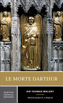 Le Morte Darthur  Or  The Hoole Book of Kyng Arthur and of His Noble Knyghtes of the Rounde Table