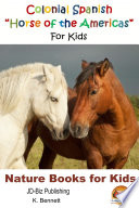 Colonial Spanish  Horse of the Americas  For Kids