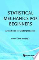 Statistical Mechanics for Beginners