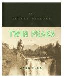 The Secret History of Twin Peaks Book