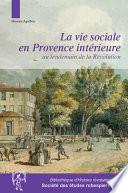 La vie sociale en Provence intérieure au lendemain de la Révolution