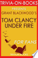 Tom Clancy Under Fire  A Jack Ryan Jr  Novel by Grant Blackwood  Trivia On Books