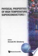 Physical Properties Of High Temperature Superconductors I book