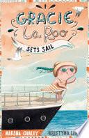 Gracie Laroo Sets Sail