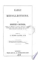 Early Recollections By Bertie S Mother Laing Ed By J B Laing