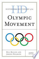 Historical Dictionary of the Olympic Movement In Over 40 Sports And Representing Over 200