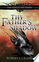 Thy Father s Shadow  The Sanctuary Series  Volume 4 5