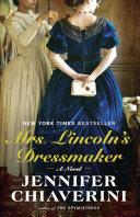 Mrs  Lincoln S Dressmaker : lincoln and her dressmaker elizabeth keckley, a...