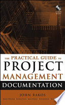 The Practical Guide To Project Management Documentation : templates for all projects the success of any...