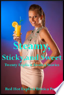 Steamy  Sticky and Sweet