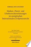 Marken-, Patent- und Urheberrechtsverletzungen im europäischen Internationalen Zivilprozessrecht