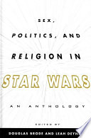 Sex  Politics  and Religion in Star Wars