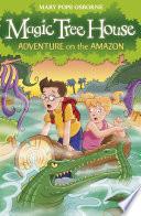 Magic Tree House 6  Adventure on the Amazon