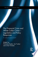 The Financial Crisis And White Collar Crime Legislative And Policy Responses