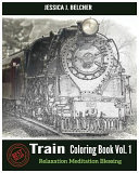 Train Coloring Books Vol  1 for Relaxation Meditation Blessing
