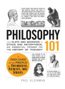 Philosophy 101 : often, textbooks turn the noteworthy theories, principles, and...