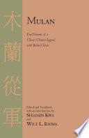 Mulan  Five Versions of a Classic Chinese Legend  with Related Texts
