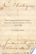 The Congr Gation De Notre Dame Superiors And The Paradox Of Power 1693 1796